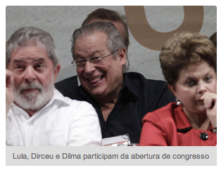 Lula, Dilma e Zé Dirceu